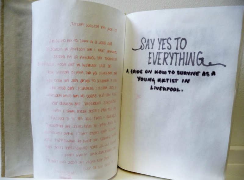 SAY YES TO EVERYTHING : A GUIDE ON HOW TO SURVIVE AS A YOUNG ARTIST IN LIVERPOOL by Sumono