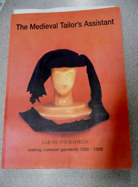 The Medieval Tailor\'s Assistant by Sarah Thursfield (making common garments 1200 - 1500)